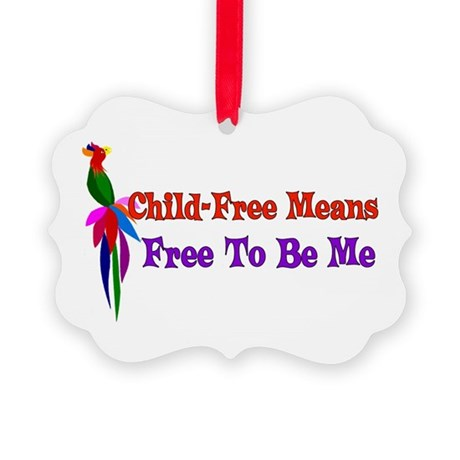 Child-Free To Be Me Picture Ornament