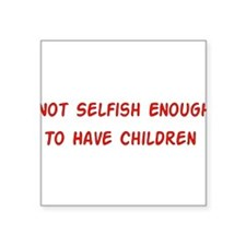 "child_free_unselfish01.png Square Sticker 3"" x 3"""