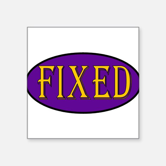 "fixed01.png Square Sticker 3"" x 3"""