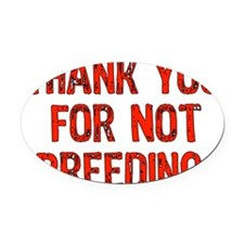 thanks_not_breeding01.png Oval Car Magnet