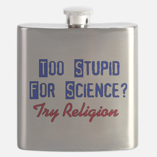 Too Stupid For Science Flask