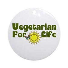 Vegetarian For Life Ornament (Round)
