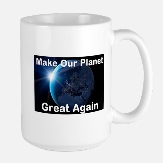 Make Our Planet Great Again Mugs