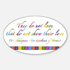 """They do not love..."" quote Oval Decal"