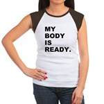 My Body Is Ready Women's Cap Sleeve T-Shirt