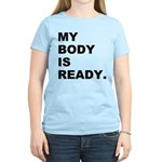 My Body Is Ready Women's Light T-Shirt
