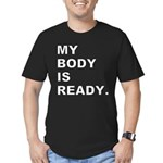 My Body Is Ready Men's Fitted T-Shirt (dark)