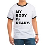 My Body Is Ready Ringer T