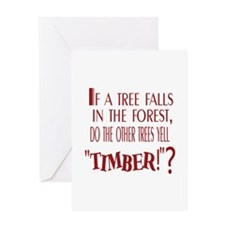 If A Tree Falls - Timber Greeting Card