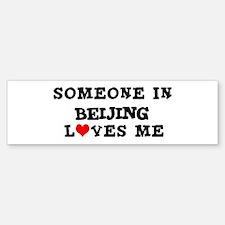 Someone in Beijing Bumper Bumper Bumper Sticker