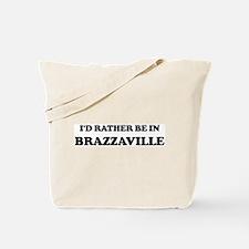 Rather be in Brazzaville Tote Bag