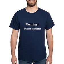 Warning: trained hypnotist (dark) T-Shirt