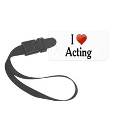 I Love Acting Luggage Tag