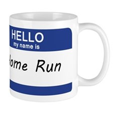 Hello my name is Home Run Mug