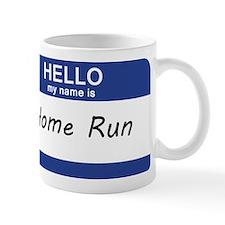 Hello my name is Home Run Small Mugs