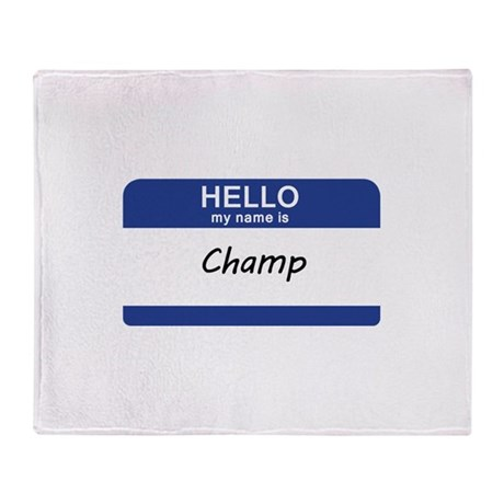 Hello my name is Champ Throw Blanket