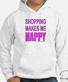 SHOPPING MAKES ME HAPPY Hoodie