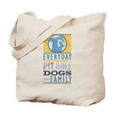 Pit Bull Dogs are Family Tote Bag
