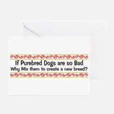 Why Mix Purebred Dogs Greeting Cards (Pk of 10