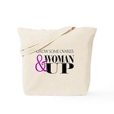 Grow Some Ovaries... Tote Bag