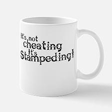 Its Not Cheating Its Stampeding old Mug