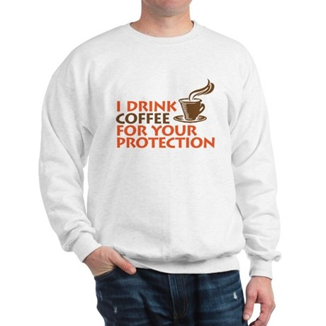 for your protection Sweatshirt