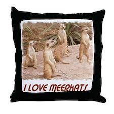 I LOVE MEERKATS Throw Pillow