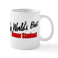 """The World's Best Honor Stude Mug"