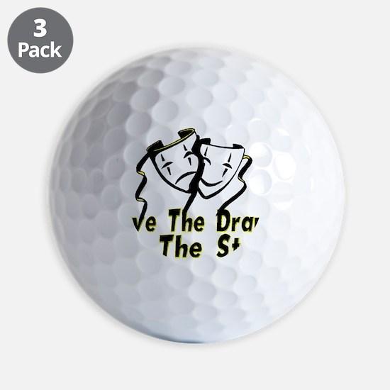 Save The Drama Golf Ball