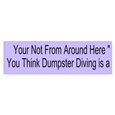 Dumpster Diving Custom Bumper Sticker