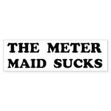 The Meter Maid Sucks Custom Bumper Sticker