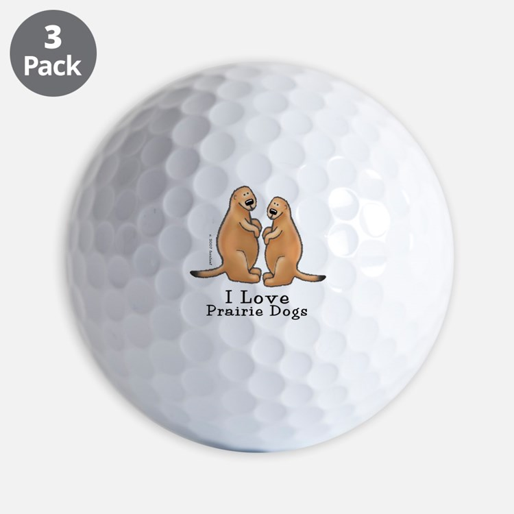 I Love Prairie Dogs Golf Ball