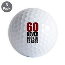 60 Never Looked So Good Golf Ball