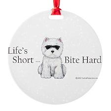 Lifes Short Bite Hard 11x9.png Ornament