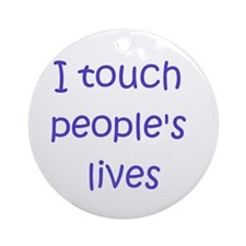 Touch Lives Ornament (Round)