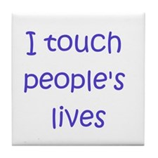 Touch Lives Tile Coaster