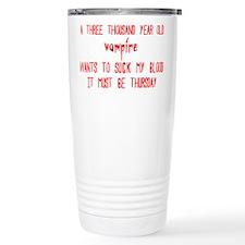 must be thursday Travel Mug