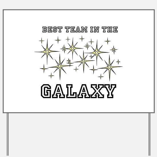 Best Team In The Galaxy Yard Sign