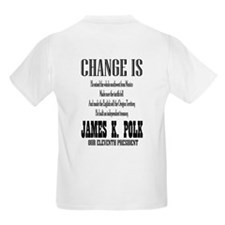 Change is... James K. Polk T-Shirt