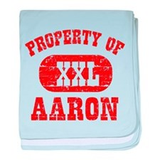 Property Of Aaron baby blanket