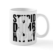 Stupid Dumb & Hyphy Mug