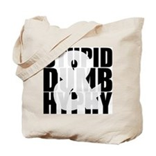 Stupid Dumb & Hyphy Tote Bag