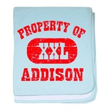 Property Of Addison baby blanket