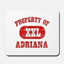 Property Of Adriana Mousepad
