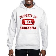 Property Of Adrianna Hoodie Sweatshirt