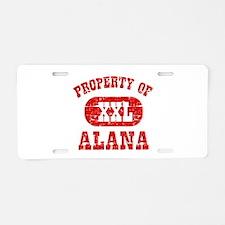 Property Of Alana Aluminum License Plate