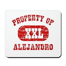 Property Of Alejandro Mousepad