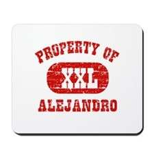Property Of Alejandro Mousepad