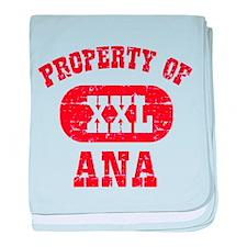 Property Of Ana baby blanket