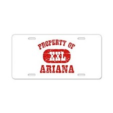 Property Of Ariana Aluminum License Plate